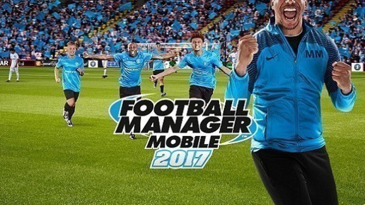 Football Manager Mobile 2017, iOS ve Android cihazlar için sunuldu.