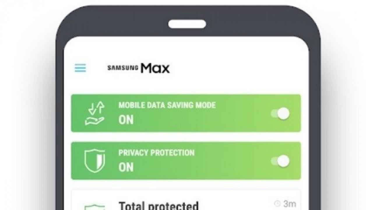 Samsung Max, Veri Tasarrufu, VPN ve WiFi Güvenliği Gibi Özelliklerle Duyuruldu