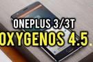 OnePlus 3 ve OnePlus 3T İçin OxygenOS 4.5.1 Güncellemesi Yayınlandı
