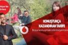 Vodafone Konuştuğun Kadar İnternet Kazan Kampanyası