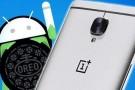 OnePlus 3T İçin Android 8.0 Oreo Güncellemesi Sızdırıldı