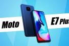 Moto E7 Plus resmi olarak duyuruldu