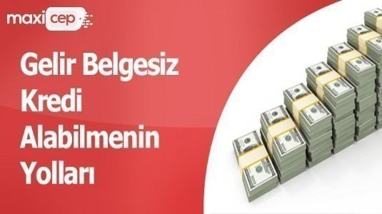 Gelir Belgesiz Kredi Talebi %13 Arttı