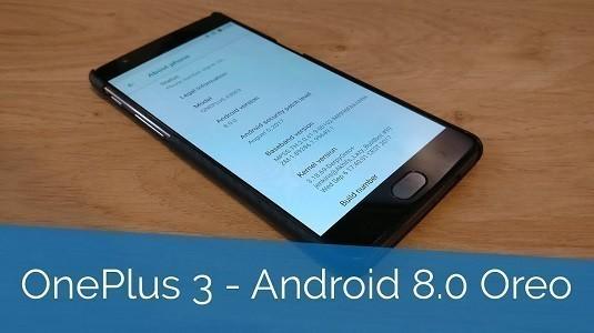 OnePlus 3 ve OnePlus 3T İçin Android 8.0 Oreo Güncellemesi Yayınlandı