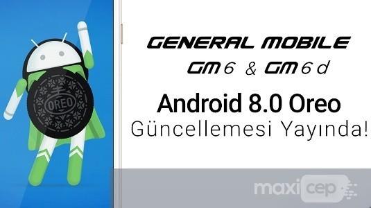 General Mobile, GM 6 için Android 8.0 Oreo Güncellemesini Yayınladı