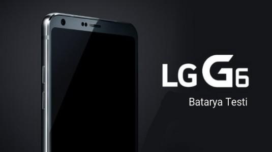 LG G6 Pil Ömrü Test Sonuçları Geldi: 3.300 mAh Batarya, 5.7 inç Ekranla Çalışabilir mi?