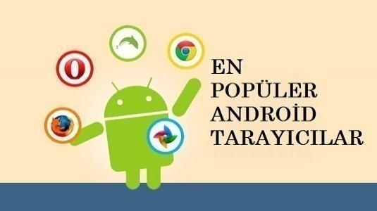 Android İçin En İyi İnternet Tarayıcılarını Bir Araya Getiriyoruz