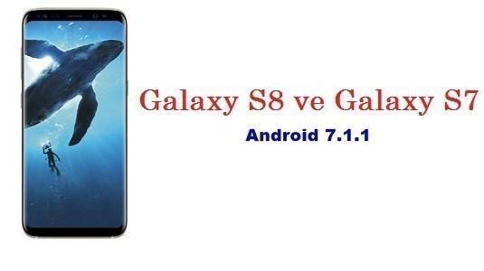 Samsung, Galaxy S8 ve Galaxy S7 Serisi İçin Çok Yakında Android 7.1.1 Güncellemesini Verecek