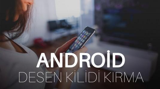 Android ekran kilit deseni unutulursa ne olur?