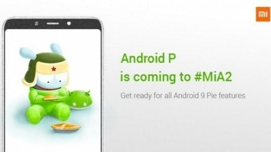 Xiaomi Mi A2, Şirketin Android Pie Güncellemesi Alan İlk Android One Telefonu Olacak