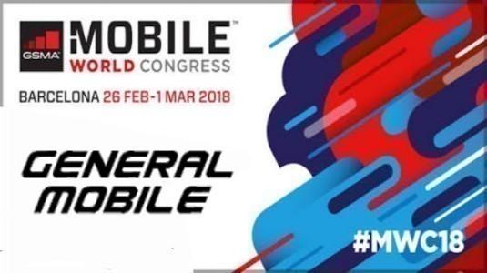 General Mobile, MWC 2018'de İki Yeni Ürün Tanıtımı Yapacak