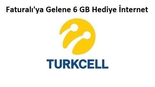 Turkcell Faturalı'ya Gelenlere 6 GB Hediye İnternet